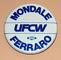 1984 Presidential Campaign Pinback Button For Walter Mondale & Geraldine Ferraro - UFCW Support (United Food & Commercial Workers International Union) (21749318289).jpg