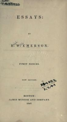 essays first series emerson Dive deep into ralph waldo emerson's essays: first series with extended  analysis, commentary, and discussion.