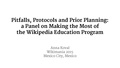 Pitfalls Protocols and Prior Planning a Panel on Making the Most of the Wikipedia Education Program.pdf