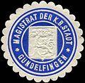 Siegelmarke Magistrat der Königlich Bayerischen Stadt - Gundelfingen W0226274.jpg