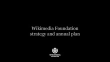 Wikimedia Conference 2016 - Wikimedia Foundation strategy and annual plan session.pdf
