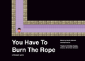YouHaveToBurnTheRopeTitle.png