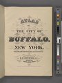 Atlas of the city of Buffalo, New York. From official records, private plans and actual surveys. Surveyed and Published under the direction of G.M. Hopkins, C.E., 302 Walnut St., Philadelphia. 1891. NYPL2055415.tiff