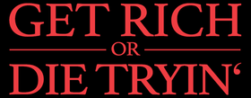 Get Rich or Die Tryin' (Film) Logo.png