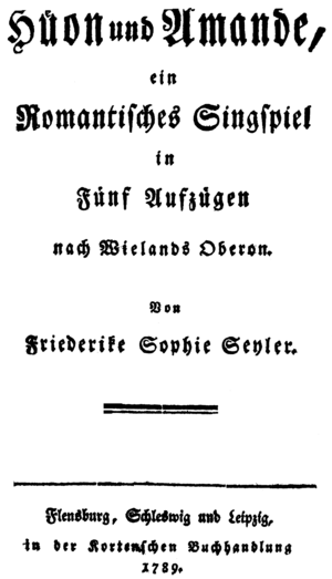 "Oberon (Seyler) - Original cover of Hüon und Amande from 1789, that reads ""Huon and Amanda: A Romantic Singspiel in Five Acts after Wieland's Oberon. By Friederike Sophie Seyler."""