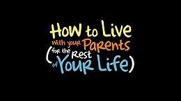How to Live with Your Parents (for the Rest of Your Life).jpg