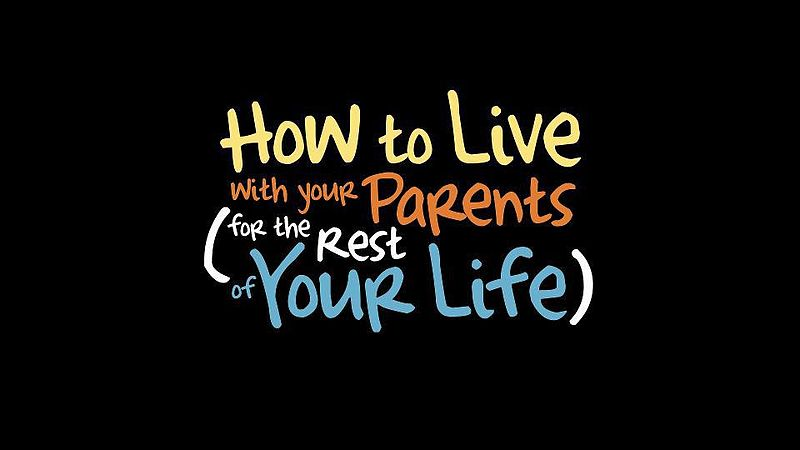 How to Live with Your Parents (for the Rest of Your Life) 800px-How_to_Live_with_Your_Parents_%28for_the_Rest_of_Your_Life%29