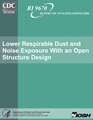 Lower Respirable Dust and Noise Exposure with an Open Structure Design (NIOSH 2006).pdf