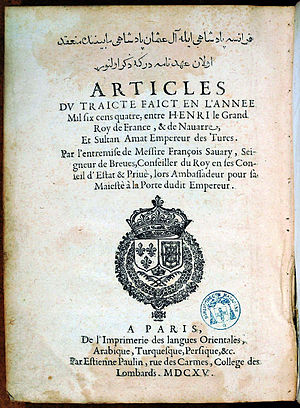 Bilingual Franco-Turkish translation of the 1604 Franco-Ottoman Capitulations between Ahmed I and Henry IV of France, published by Francois Savary de Breves in 1615 Savary Franco Ottoman Capitulations 1615.jpg