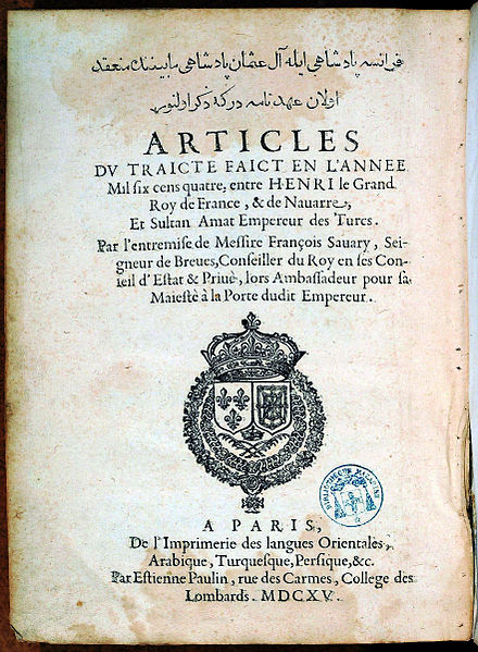 Bilingual Franco-Turkish translation of the 1604 Franco-Ottoman Capitulations between Sultan Ahmed I and Henry IV of France, published by Francois Savary de Breves (1615) Savary Franco Ottoman Capitulations 1615.jpg