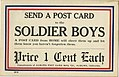 Send a post card to the soldier boys, a postcard from home will cheer them up and let them know... (NBY 422322).jpg
