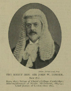 John Winfield Bonser - Sir John Bonser, Chief Justice of the Straits Settlements and Ceylon; Privy Councillor