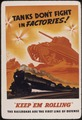 "Tanks don't fight in factories^ ""Keep `em rolling."" The railroads are the first line of defense. - NARA - 535164.tif"