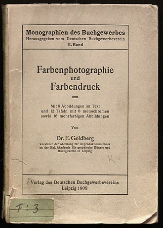 "Emanuel Goldberg - Frontpage of the publication: ""Farbendruck und Farbenphotographie"". Published 1908 in Leipzig."