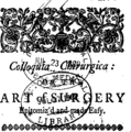 Colloquia chirurgica- or, the art of surgery epitomiz'd and made easy, according to modern practice Fleuron T149767-5.png