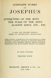 Complete works of Josephus. Antiquities of the Jews; The wars of the Jews against Apion, etc..