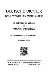 Deutsche Dichter des Lateinischen Mittelalters. In deutschen Versen von Paul Winterfeld. Herausgegeben und eingeleitet von Hermann Reich