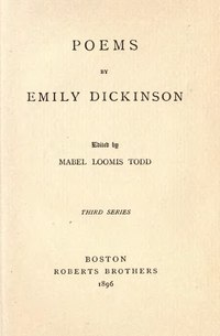Emily Dickinson Poems - third series (1896).djvu