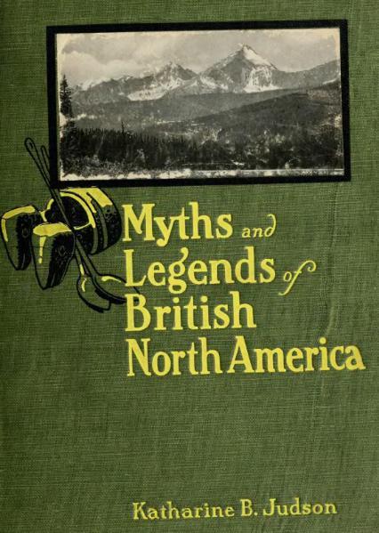File:Myths and Legends of British North America.djvu