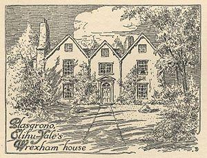 Elihu Yale - Plas Grono, Yale family mansion near Wrexham, Wales