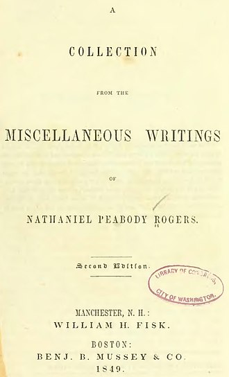 Nathaniel Peabody Rogers - Collection from the miscellaneous writings of Nathaniel Peabody Rogers published in 1849