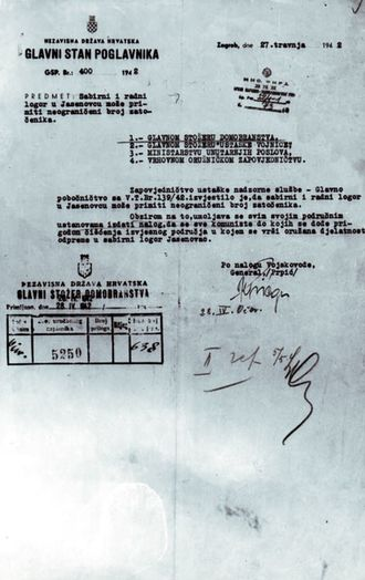 "Jasenovac concentration camp - Circular made by general Ivan Prpić, following orders of marshall Kvaternik, which informed General Staff of Army (Glavni Stožer Domobranstva), Ustasha militia headquarters (Glavni stožer Ustaške Vojnice), Ministry of Interior (Ministarstvo unutarnjih dela) and Chief Command of Gandarmery (Vrhovno zapovjedništvo oružništva) as follows: ""The command of ustasha surveillance service - the chief adjutant, with top secret No 139/42, has informed us that the assembly and labor camp in Jasenovac can accept an unlimited number of inmates. Therefore, please issue orders to your all subortinate (sic) command posts to send to Jasenovac all Communists who are caught during the clearing of areas in which military operations are conducted."""