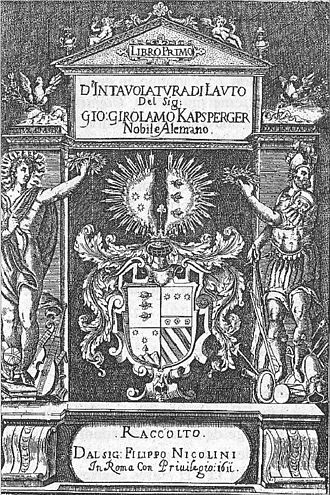 Giovanni Girolamo Kapsperger - Title page of Kapsberger's Libro primo d'intavolatura di lauto, the only surviving collection of his works for lute, depicting the von Kapsberger coat of arms