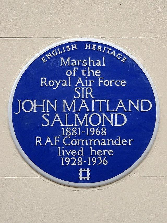 John Salmond blue plaque - Marshal of the Royal Air Force Sir John Maitland Salmond 1881-1968 RAF Commander lived here 1928-1936
