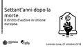 Settant'anni dopo la morte. Il diritto d'autore in Unione europea - Linux day 2018.pdf
