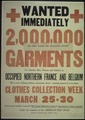 """Wanted Immediately. 2,000,000 Garments for destitute Men, Women, and children in occupied Northern France and... - NARA - 512616.tif"