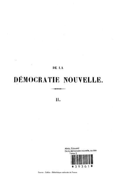 File:Alletz - De la démocratie nouvelle, ou des mœurs et de la puissance des classes moyennes en France - tome II.djvu