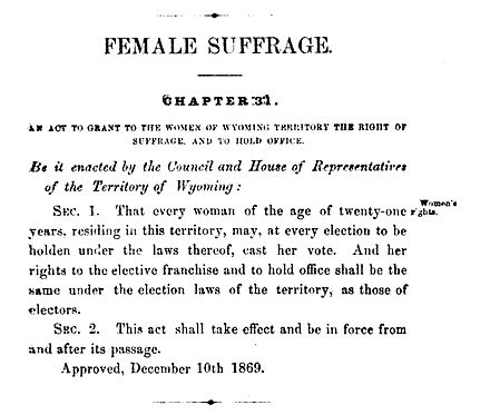 An act of the Territory of Wyoming enfranchised women on December 10, 1869, which is commemorated as Wyoming Day in the state. An Act to Grant to the Women of Wyoming Territory the Right of Suffrage and to Hold Office.jpg