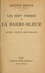 Anatole France: Les Sept Femmes de la Barbe-Bleue et autres contes merveilleux