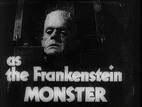 Boris Karloff as The Frankenstein Monster from Bride of Frankenstein film trailer.jpg