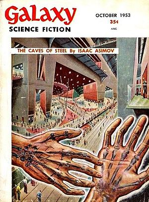 Robot series (Asimov) - The first installment of Asimov's The Caves of Steel took the cover of the October 1953 issue of Galaxy Science Fiction, illustrated by Ed Emshwiller
