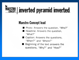 Maestro concept - Inverted pyramid inverted technique of journalism writing