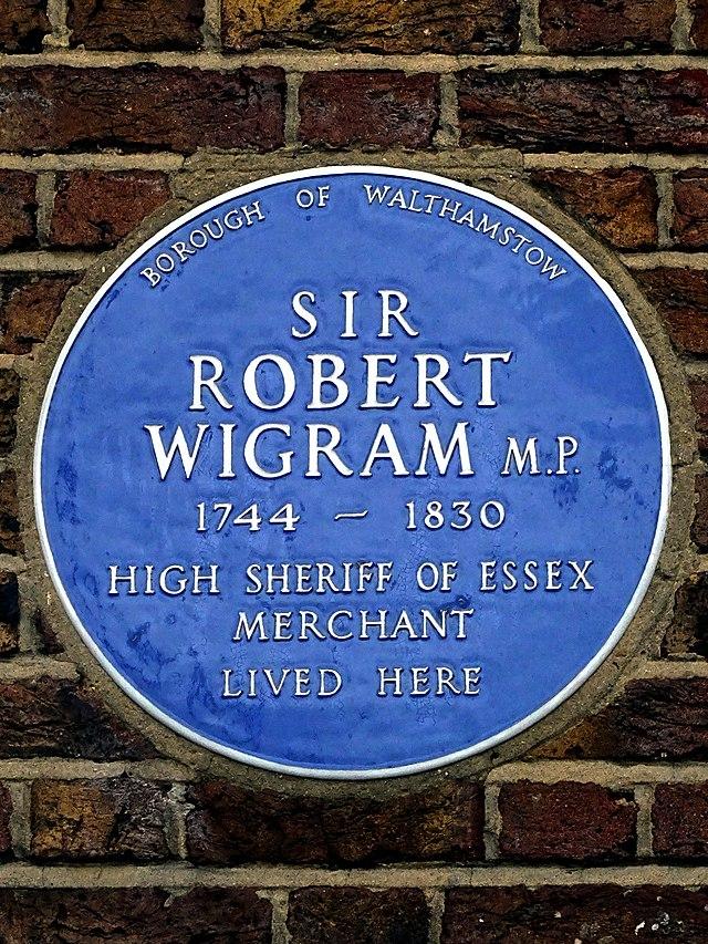 Robert Wigram blue plaque - Sir Robert Wigram, MP, 1744-1830 High Sheriff of Essex Merchant lived here