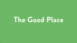 "Title card for The Good Place, with ""The Good Place"" written in white writing on a plain green background"