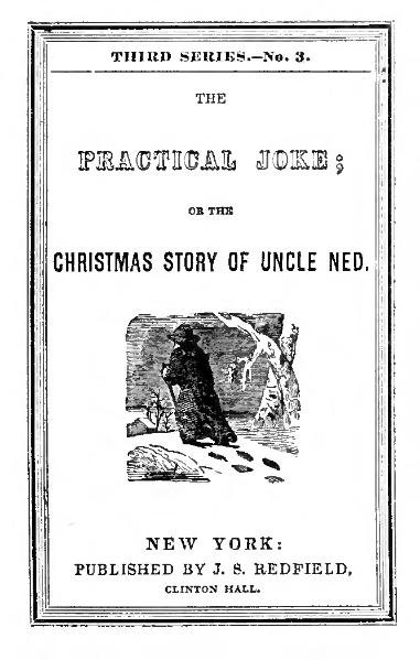 File:The practical joke, or, The Christmas story of Uncle Ned.djvu