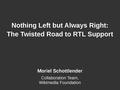 TwistedRoadToRTLSupport Wikimania2015.pdf