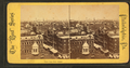 View from State House, from Robert N. Dennis collection of stereoscopic views.png