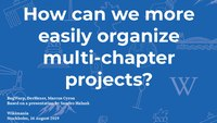 Wikimania 2019 – How can we more easily organize multi-chapter projects.pdf