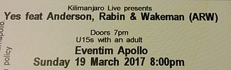 "Yes Featuring Jon Anderson, Trevor Rabin, Rick Wakeman - In early 2017, the band started calling itself ""Yes featuring Anderson, Rabin and Wakeman"". (Ticket for the London performance shown.)"