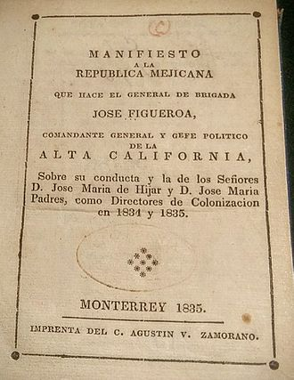 José Figueroa - Figueroa's 1835 Manifesto, published in Monterey, was the first book printed in California.