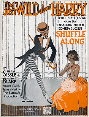 "Noble Sissle - Sheet music cover for ""I'm Just Wild About Harry"" from the musical Shuffle Along by Noble Sissle and Eubie Blake, 1921"