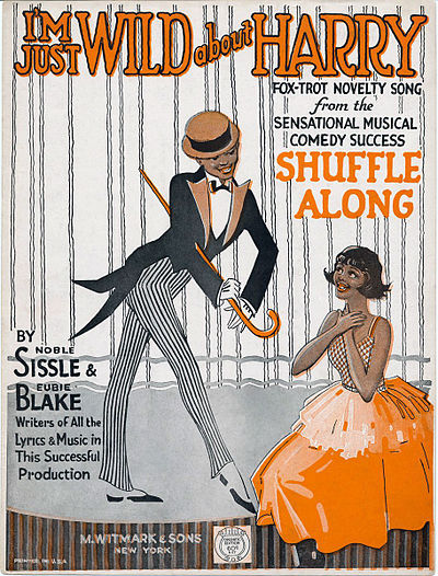 "Cover of sheet music of ""I'm Just Wild About Harry"", from the musical Shuffle Along, by Blake and Noble Sissle, 1921 I'm Just Wild About Harry 1b.jpg"