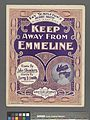 Keep away from Emmeline (NYPL Hades-609898-1255756).jpg