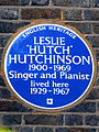 LESLIE 'HUTCH' HUTCHINSON 1900-1969 Singer and Pianist lived here 1929-1967.jpg