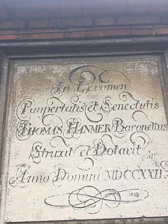 Sir Thomas Hanmer, 4th Baronet - Trans; in alleviation of poverty and old age Baronet Thomas Hanmer built and endowed AD 1722