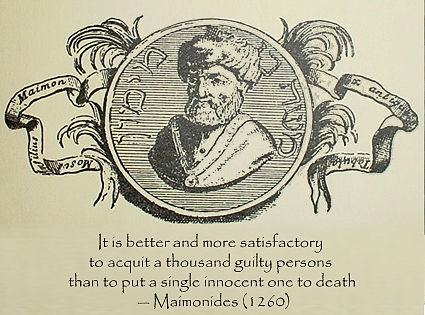 It is better and more satisfactory to acquit a thousand guilty persons than to put a single innocent one to death.